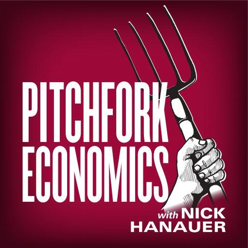 Episodes – Pitchfork Economics